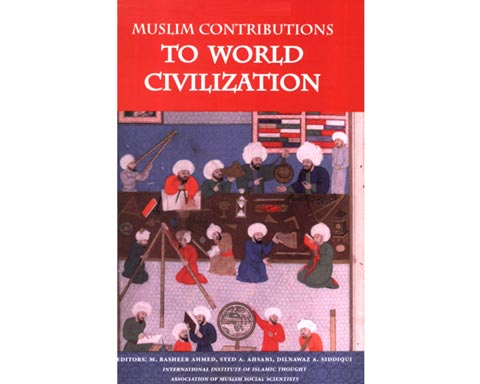 muslim scholars contributions essay Contributions of the islamic civilization   muslim scholars preserved the work of ancient indian and greek thinkers and  cnn article on contributions of the .